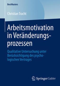 Tracht, Christian - Arbeitsmotivation in Veränderungsprozessen, ebook