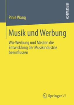 Wang, Pinie - Musik und Werbung, ebook