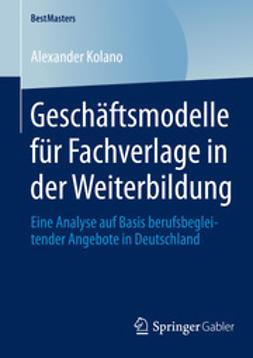 Kolano, Alexander - Geschäftsmodelle für Fachverlage in der Weiterbildung, ebook