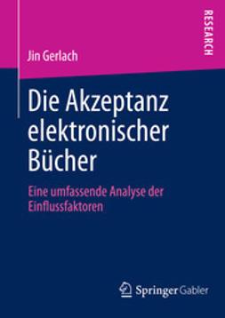 Gerlach, Jin - Die Akzeptanz elektronischer Bücher, ebook