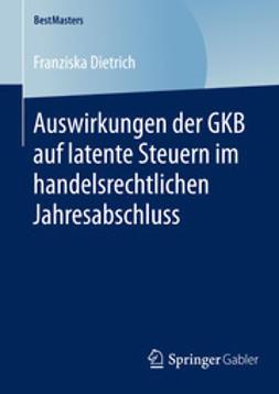 Dietrich, Franziska - Auswirkungen der GKB auf latente Steuern im handelsrechtlichen Jahresabschluss, ebook
