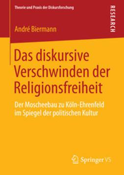 Biermann, André - Das diskursive Verschwinden der Religionsfreiheit, ebook