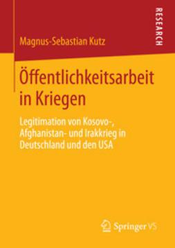 Kutz, Magnus-Sebastian - Öffentlichkeitsarbeit in Kriegen, ebook