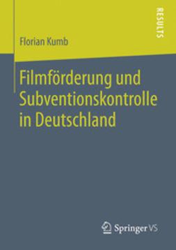 Kumb, Florian - Filmförderung und Subventionskontrolle in Deutschland, ebook