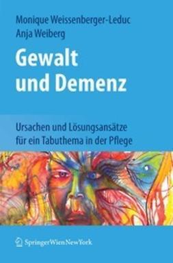 Weissenberger-Leduc, Monique - Gewalt und Demenz, ebook
