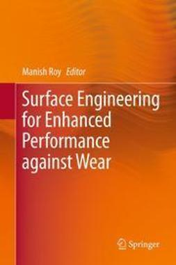 Roy, Manish - Surface Engineering for Enhanced Performance against Wear, ebook