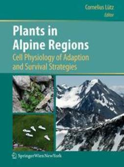 Lütz, Cornelius - Plants in Alpine Regions, ebook