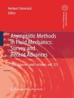 Steinrück, Herbert - Asymptotic Methods in Fluid Mechanics: Survey and Recent Advances, ebook