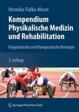 Fialka-Moser, Veronika - Kompendium Physikalische Medizin und Rehabilitation, ebook