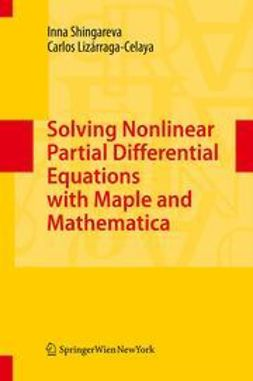 Shingareva, Inna - Solving Nonlinear Partial Differential Equations with Maple and Mathematica, ebook