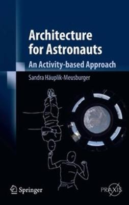 Häuplik-Meusburger, Sandra - Architecture for Astronauts, ebook