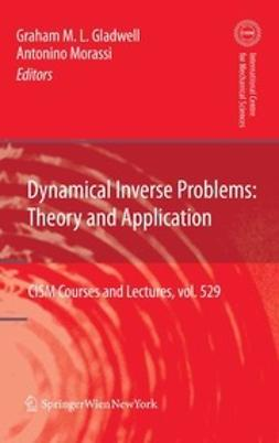 Gladwell, Graham M. L. - Dynamical Inverse Problems: Theory and Application, ebook