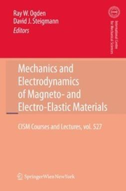 Ogden, Ray W. - Mechanics and Electrodynamics of Magneto- and Electro-elastic Materials, ebook