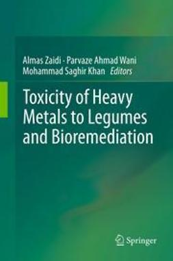 Zaidi, Almas - Toxicity of Heavy Metals to Legumes and Bioremediation, e-bok
