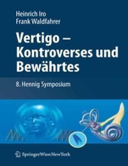 Iro, Heinrich - Vertigo — Kontroverses und Bewährtes, ebook