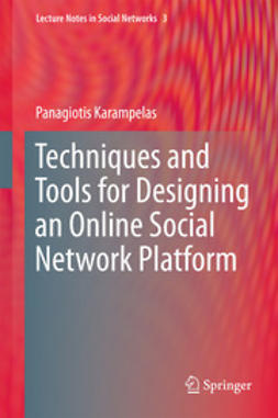 Karampelas, Panagiotis - Techniques and Tools for Designing an Online Social Network Platform, ebook