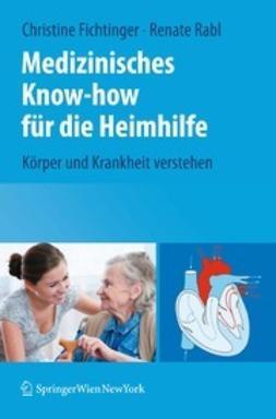 Fichtinger, Christine - Medizinisches Know-how für die Heimhilfe, ebook