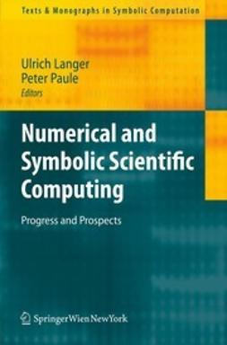Langer, Ulrich - Numerical and Symbolic Scientific Computing, ebook