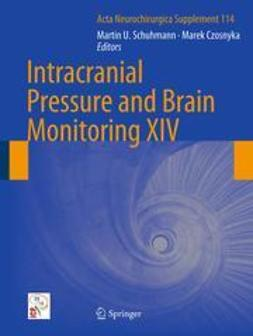 Schuhmann, Martin U. - Intracranial Pressure and Brain Monitoring XIV, ebook