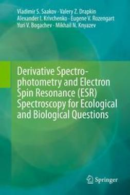 Saakov, Vladimir S. - Derivative Spectrophotometry and Electron Spin Resonance (ESR) Spectroscopy for Ecological and Biological Questions, ebook