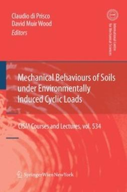 Prisco, Claudio - Mechanical Behaviour of Soils Under Environmentally Induced Cyclic Loads, ebook