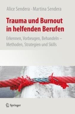 Sendera, Alice - Trauma und Burnout in helfenden Berufen, ebook