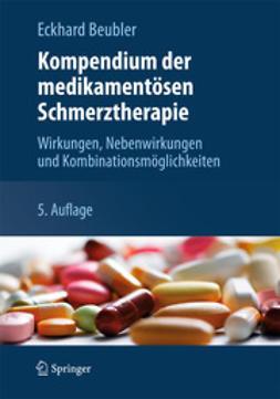 Beubler, Eckhard - Kompendium der medikamentösen Schmerztherapie, e-kirja