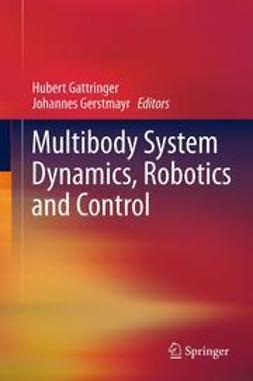 Gattringer, Hubert - Multibody System Dynamics, Robotics and Control, ebook