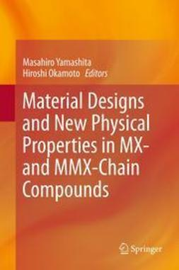 Yamashita, Masahiro - Material Designs and New Physical Properties in MX- and MMX-Chain Compounds, ebook