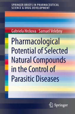 Hrckova, Gabriela - Pharmacological Potential of Selected Natural Compounds in the Control of Parasitic Diseases, ebook