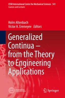 Altenbach, Holm - Generalized Continua from the Theory to Engineering Applications, ebook