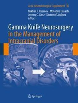 Chernov, Mikhail F. - Gamma Knife Neurosurgery in the Management of Intracranial Disorders, ebook