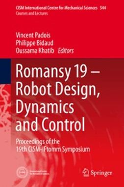 Padois, Vincent - Romansy 19 – Robot Design, Dynamics and Control, ebook