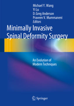 Wang, Michael Y. - Minimally Invasive Spinal Deformity Surgery, e-kirja