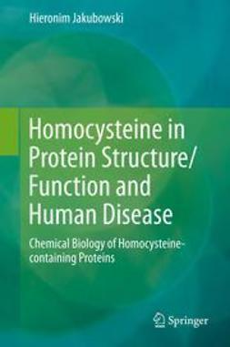 Jakubowski, Hieronim - Homocysteine in Protein Structure/Function and Human Disease, ebook