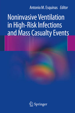 Esquinas, Antonio M. - Noninvasive Ventilation in High-Risk Infections and Mass Casualty Events, ebook