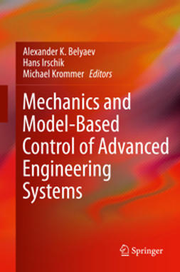 Belyaev, Alexander K. - Mechanics and Model-Based Control of Advanced Engineering Systems, e-kirja