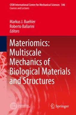 Buehler, Markus J. - Materiomics: Multiscale Mechanics of Biological Materials and Structures, ebook