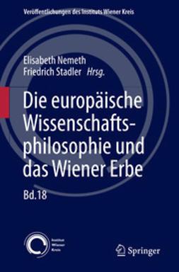 Nemeth, Elisabeth - Die europäische Wissenschaftsphilosophie und das Wiener Erbe, ebook