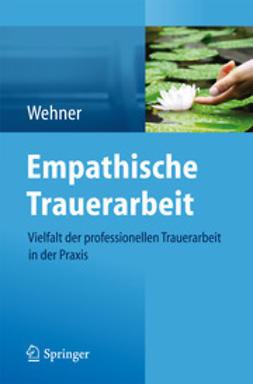 Wehner, Lore - Empathische Trauerarbeit, ebook