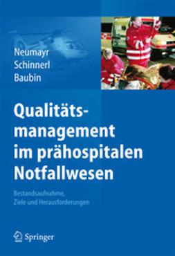 Neumayr, Agnes - Qualitätsmanagement im prähospitalen Notfallwesen, ebook