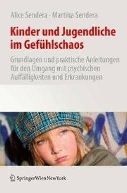 Sendera, Alice - Kinder und Jugendliche im Gefühlschaos, ebook