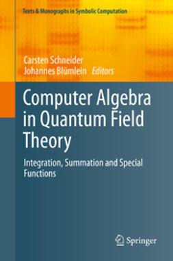 Schneider, Carsten - Computer Algebra in Quantum Field Theory, ebook