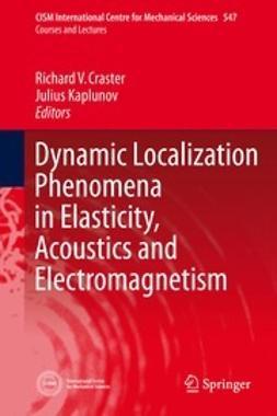 Craster, Richard V. - Dynamic Localization Phenomena in Elasticity, Acoustics and Electromagnetism, ebook