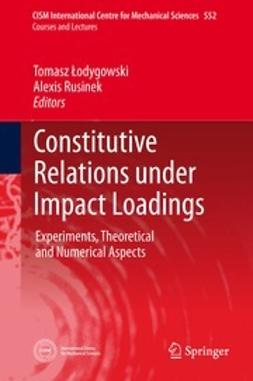 Łodygowski, Tomasz - Constitutive Relations under Impact Loadings, ebook