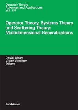 Alpay, Daniel - Operator Theory, Systems Theory and Scattering Theory: Multidimensional Generalizations, ebook