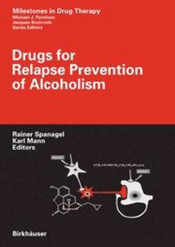 Mann, Karl F. - Drugs for Relapse Prevention of Alcoholism, ebook