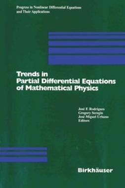 Rodrigues, José Francisco - Trends in Partial Differential Equations of Mathematical Physics, ebook