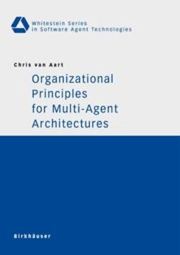 Aart, Chris - Organizational Principles for Multi-Agent Architectures, ebook