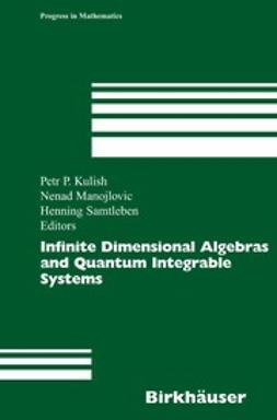 Kulish, Petr P. - Infinite Dimensional Algebras and Quantum Integrable Systems, ebook